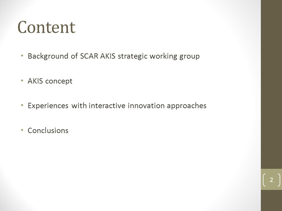 Content Background of SCAR AKIS strategic working group AKIS concept Experiences with interactive innovation approaches Conclusions 2