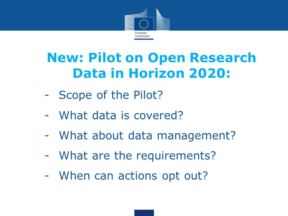 New: Pilot on Open Research Data in Horizon 2020: -Scope of the Pilot.