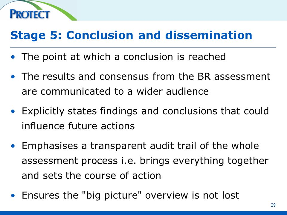 Stage 5: Conclusion and dissemination The point at which a conclusion is reached The results and consensus from the BR assessment are communicated to