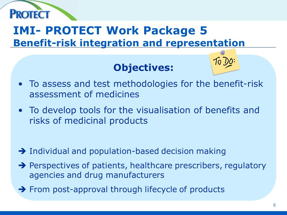 6 IMI- PROTECT Work Package 5 Benefit-risk integration and representation