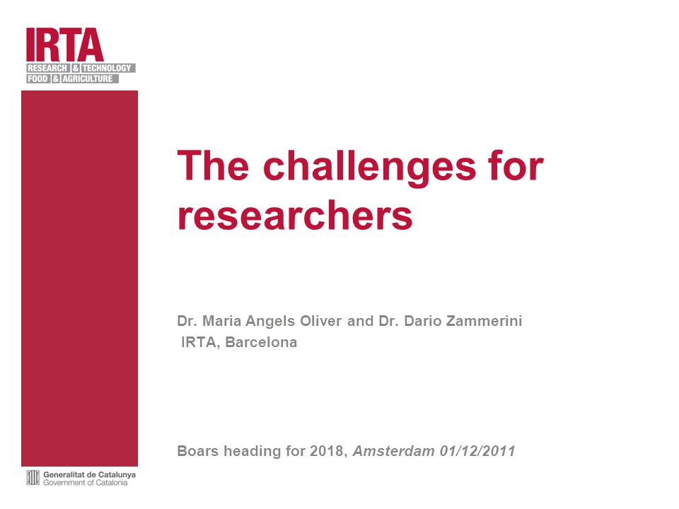 The challenges for researchers Dr. Maria Angels Oliver and Dr.