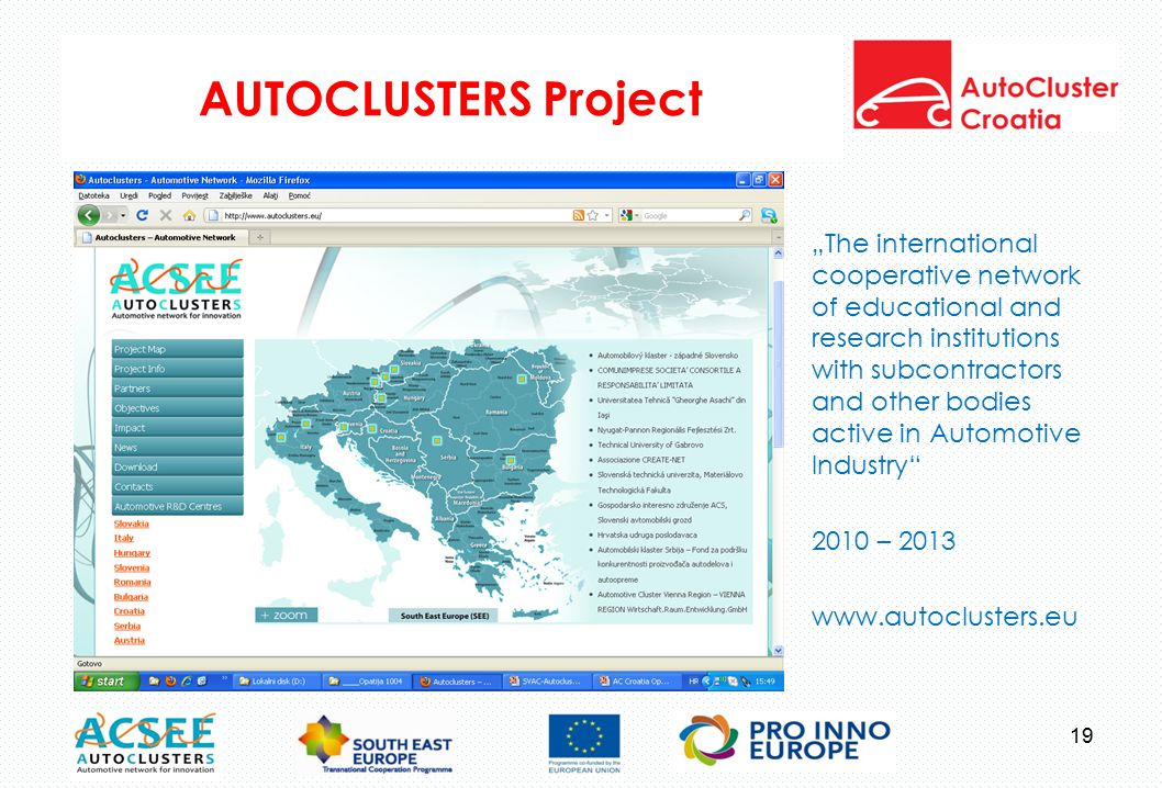 "AUTOCLUSTERS Project ""The international cooperative network of educational and research institutions with subcontractors and other bodies active in Automotive Industry 2010 – 2013 www.autoclusters.eu 19"