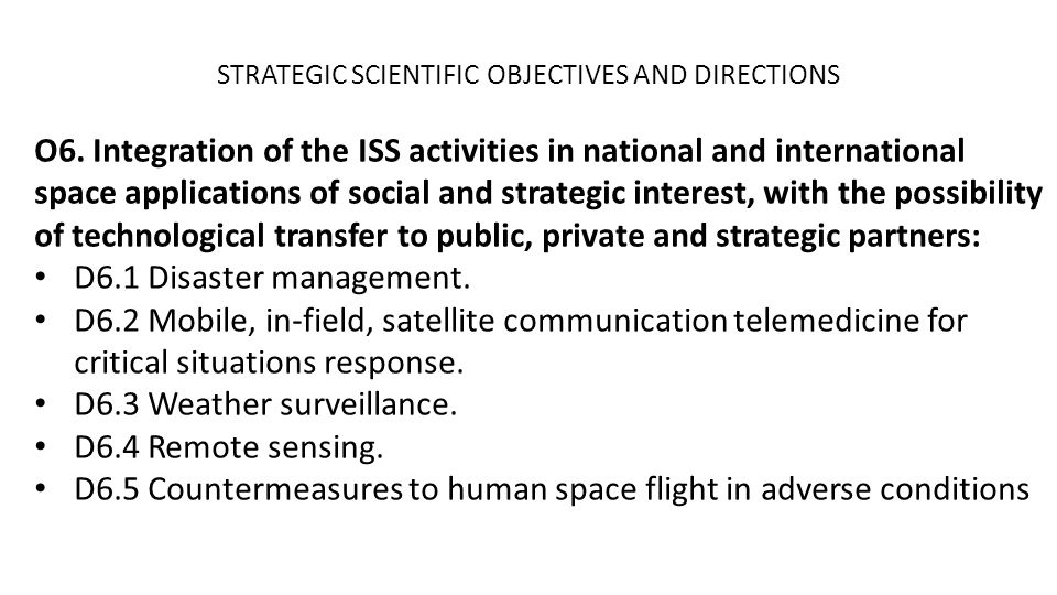 STRATEGIC SCIENTIFIC OBJECTIVES AND DIRECTIONS O6.