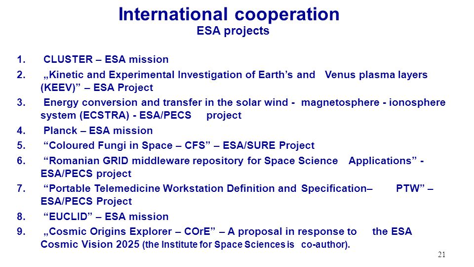 21 International cooperation ESA projects 1. CLUSTER – ESA mission 2.