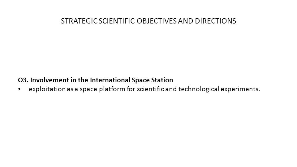 STRATEGIC SCIENTIFIC OBJECTIVES AND DIRECTIONS O3.