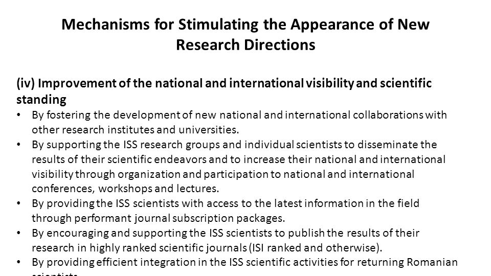 Mechanisms for Stimulating the Appearance of New Research Directions (iv) Improvement of the national and international visibility and scientific standing By fostering the development of new national and international collaborations with other research institutes and universities.