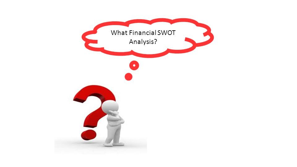 What Financial SWOT Analysis