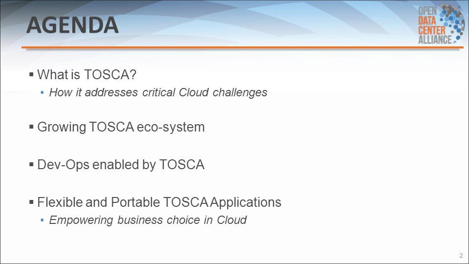 TOSCA Technical Committee Public Page – https://www.oasis-open.org/committees/tc_home.php?wg_abbrev=tosca https://www.oasis-open.org/committees/tc_home.php?wg_abbrev=tosca TOSCA v1.0 Specification – http://docs.oasis-open.org/tosca/TOSCA/v1.0/TOSCA-v1.0.pdf http://docs.oasis-open.org/tosca/TOSCA/v1.0/TOSCA-v1.0.pdf TOSCA v1.0 Primer – http://docs.oasis-open.org/tosca/tosca-primer/v1.0/tosca-primer-v1.0.pdf http://docs.oasis-open.org/tosca/tosca-primer/v1.0/tosca-primer-v1.0.pdf TOSCA Simple Profile in YAML v1.0 in early, committee-approved draft form – http://docs.oasis-open.org/tosca/TOSCA-Simple-Profile-YAML/v1.0/TOSCA- Simple-Profile-YAML-v1.0.pdf http://docs.oasis-open.org/tosca/TOSCA-Simple-Profile-YAML/v1.0/TOSCA- Simple-Profile-YAML-v1.0.pdf OASIS YouTube Channel – https://www.youtube.com/user/OASISopen https://www.youtube.com/user/OASISopen Contact the Technical Committee Co-Chairs: – Paul Lipton, paul.lipton@ca.compaul.lipton@ca.com – Simon Moser, smoser@de.ibm.comsmoser@de.ibm.com 13 TOSCA Resources – Learn More