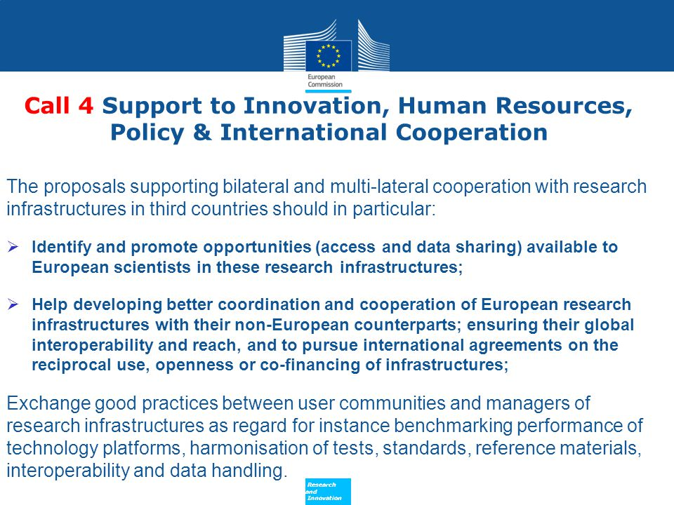 Policy Research and Innovation Research and Innovation The proposals supporting bilateral and multi-lateral cooperation with research infrastructures