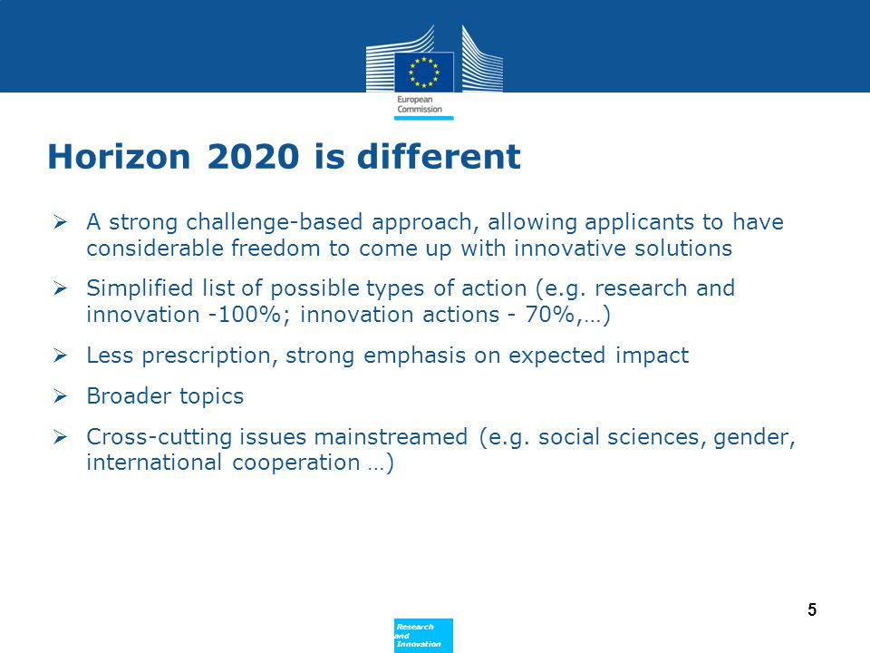 Policy Research and Innovation Research and Innovation A strategic programming approach  Work programme preparation based on guidance obtained from a strategic programming exercise  To increase impact of the funding, and a more integrated approach  Work programmes with a 2 year-duration  Leitmotif of the first work programme is the economic crisis and the path to sustainable growth - Horizon 2020 can make a significant contribution to this effort  key drivers (competitiveness innovation and growth, leverage of industry, access to finance, new knowledge and skills, enabling technologies…), used to identify areas on which resources and effort will be focused for maximum impact 6