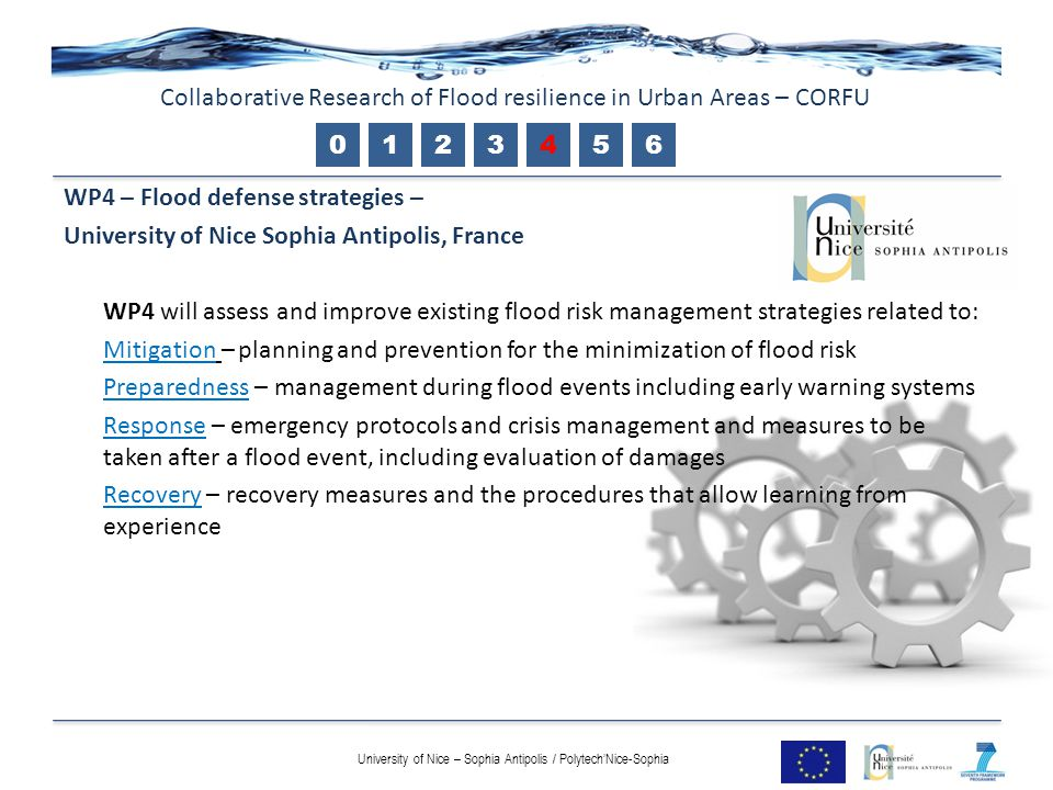 WP4 – Flood defense strategies – University of Nice Sophia Antipolis, France WP4 will assess and improve existing flood risk management strategies rel