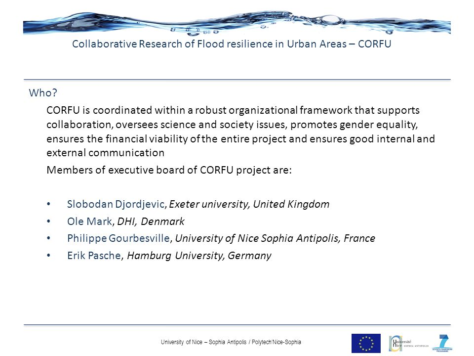 Who? CORFU is coordinated within a robust organizational framework that supports collaboration, oversees science and society issues, promotes gender e