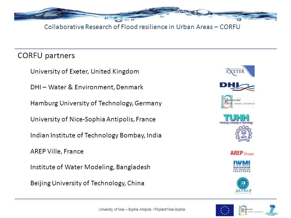 CORFU partners University of Exeter, United Kingdom DHI – Water & Environment, Denmark Hamburg University of Technology, Germany University of Nice-So