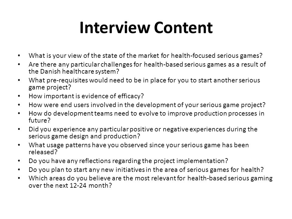 Interview Content What is your view of the state of the market for health-focused serious games.