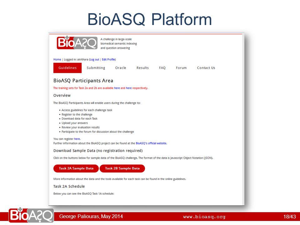 George Paliouras, May 2014 www.bioasq.org BioASQ Platform 18/43