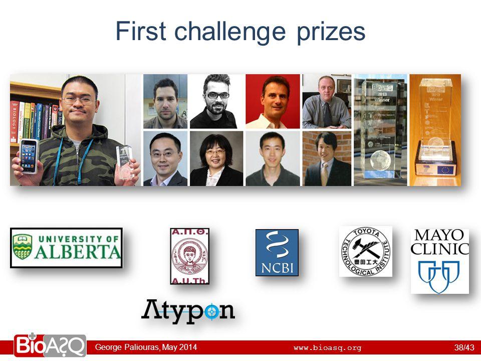 George Paliouras, May 2014 www.bioasq.org First challenge prizes 38/43