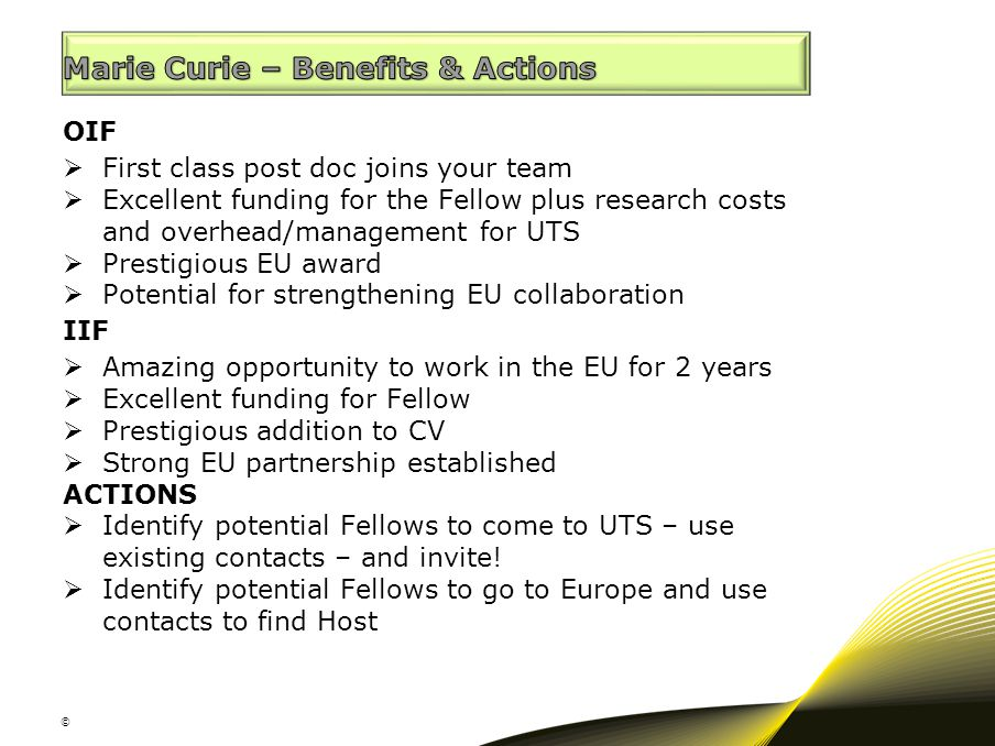 OIF  First class post doc joins your team  Excellent funding for the Fellow plus research costs and overhead/management for UTS  Prestigious EU awa