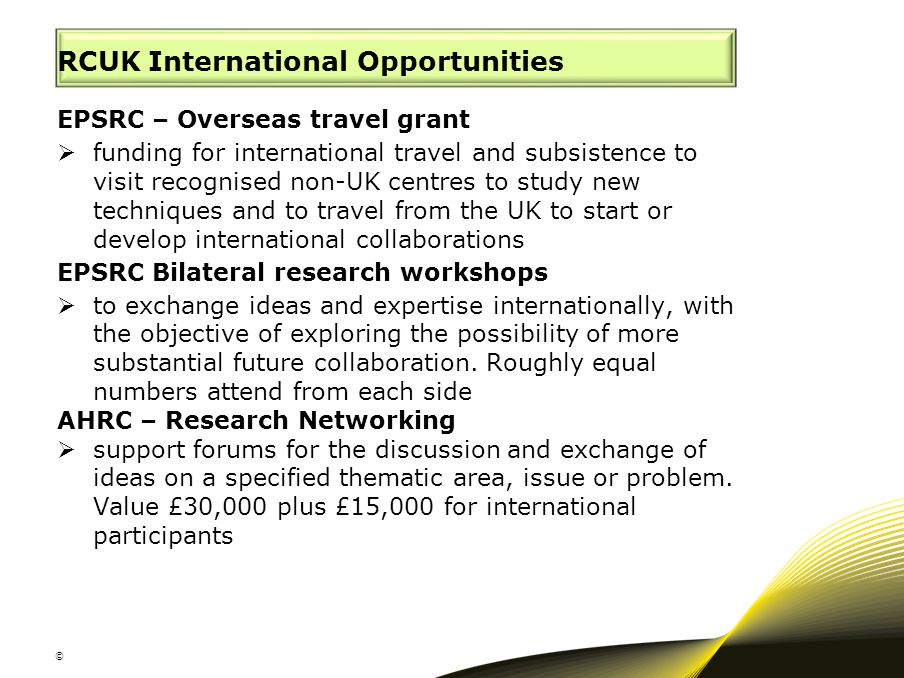 RCUK International Opportunities EPSRC – Overseas travel grant  funding for international travel and subsistence to visit recognised non-UK centres t