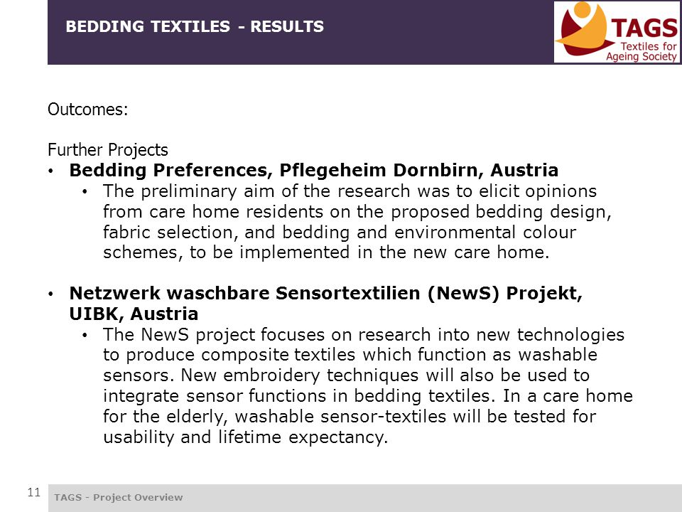 TAGS - Project Overview 11 BEDDING TEXTILES - RESULTS Outcomes: Further Projects Bedding Preferences, Pflegeheim Dornbirn, Austria The preliminary aim