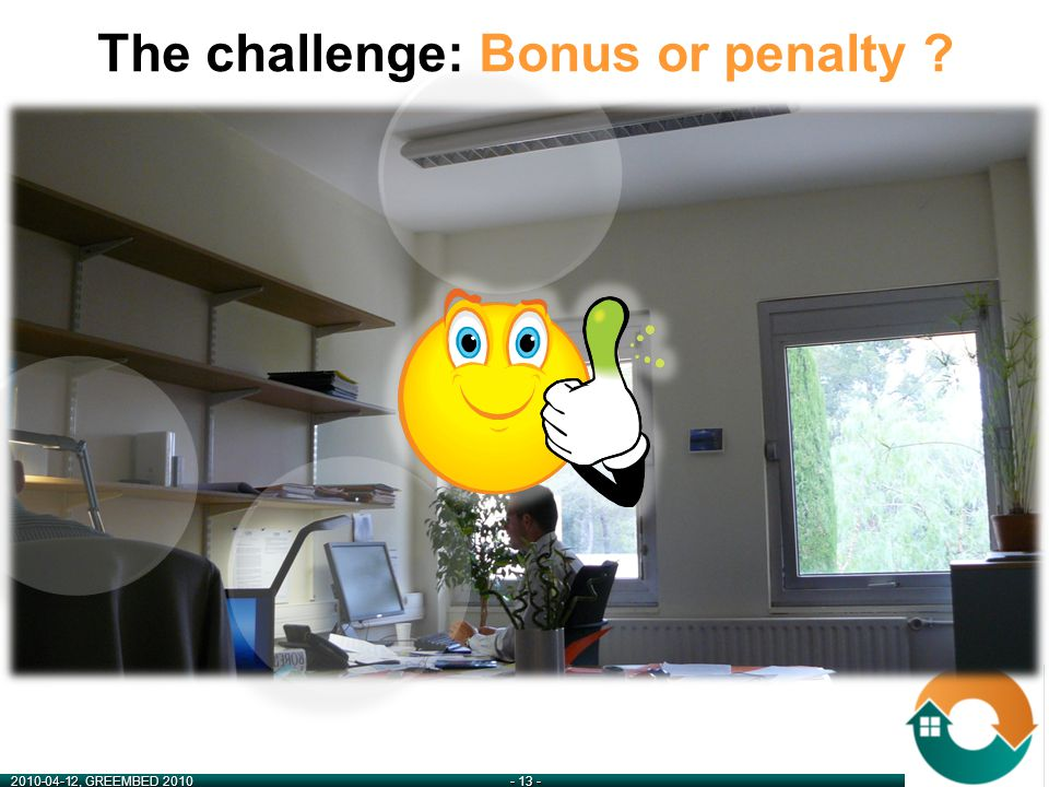 2010-04-12, GREEMBED 2010- 13 - The challenge: Bonus or penalty