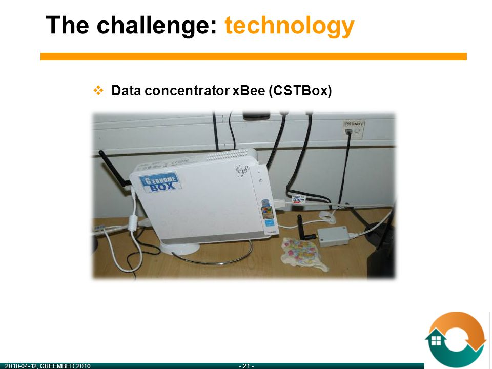 2010-04-12, GREEMBED 2010- 21 -  Data concentrator xBee (CSTBox) The challenge: technology