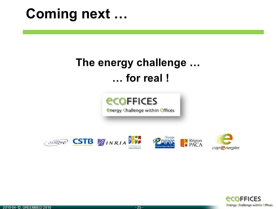 2010-04-12, GREEMBED 2010- 25 - The energy challenge … Coming next … … for real !