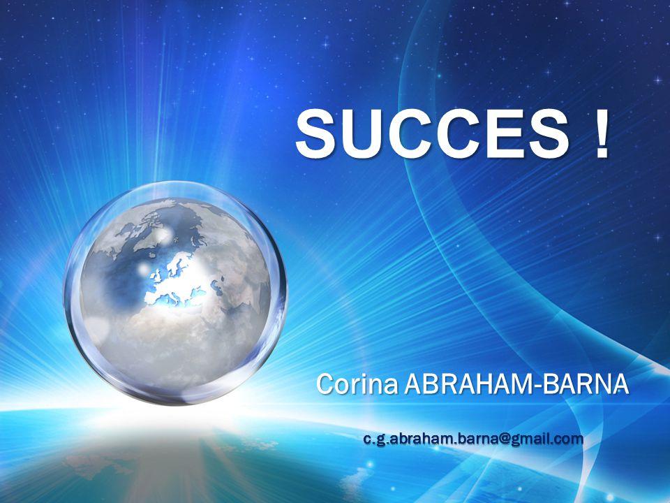 SUCCES ! Corina ABRAHAM-BARNA c.g.abraham.barna@gmail.com