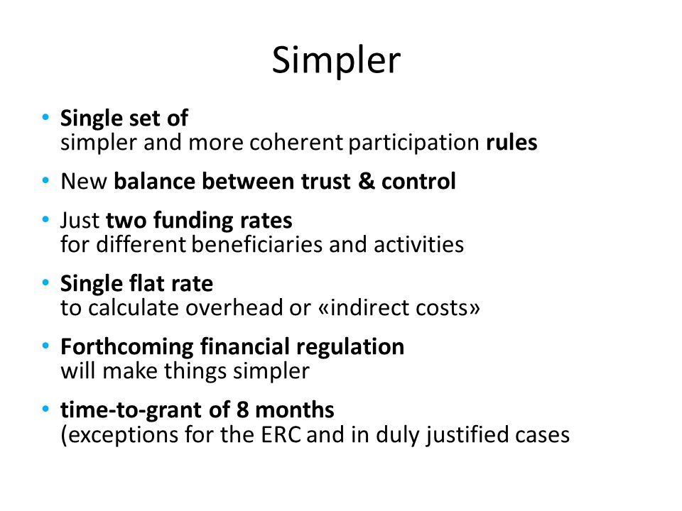 Simpler Single set of simpler and more coherent participation rules New balance between trust & control Just two funding rates for different beneficia