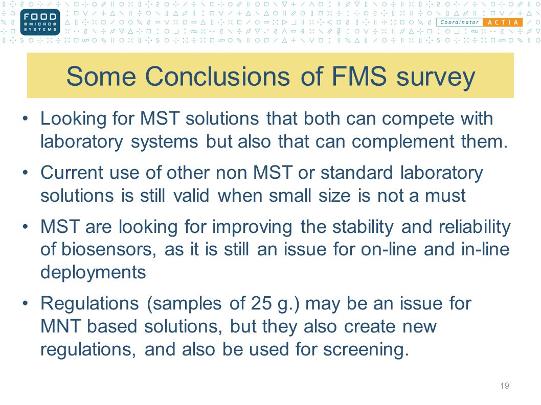 Some Conclusions of FMS survey Looking for MST solutions that both can compete with laboratory systems but also that can complement them.