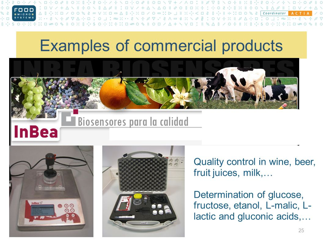 Examples of commercial products 25 Inbea Bioensors Quality control in wine, beer, fruit juices, milk,… Determination of glucose, fructose, etanol, L-malic, L- lactic and gluconic acids,…