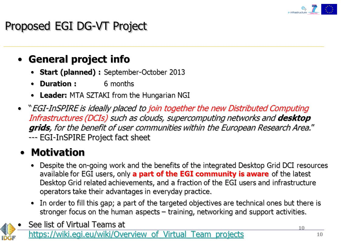 10 Proposed EGI DG-VT Project General project infoGeneral project info Start (planned) :September-October 2013Start (planned) :September-October 2013
