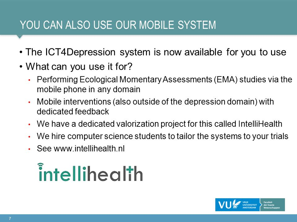 YOU CAN ALSO USE OUR MOBILE SYSTEM The ICT4Depression system is now available for you to use What can you use it for.