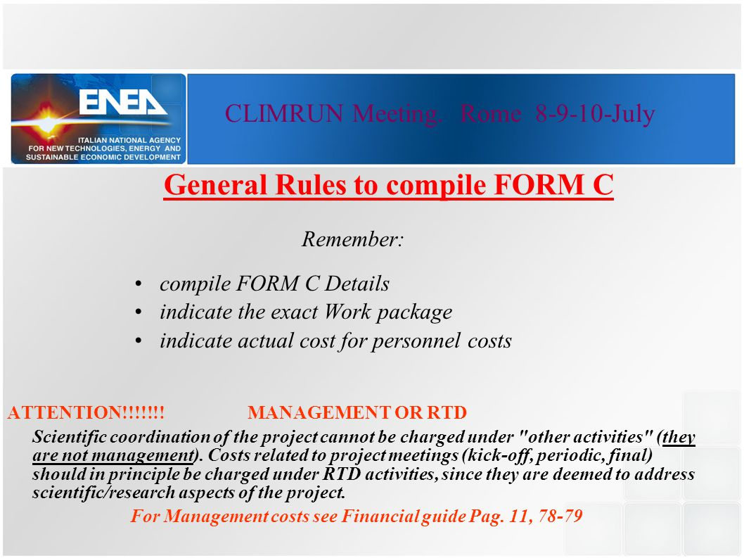 General Rules to compile FORM C Remember: compile FORM C Details indicate the exact Work package indicate actual cost for personnel costs ATTENTION!!!!!!.
