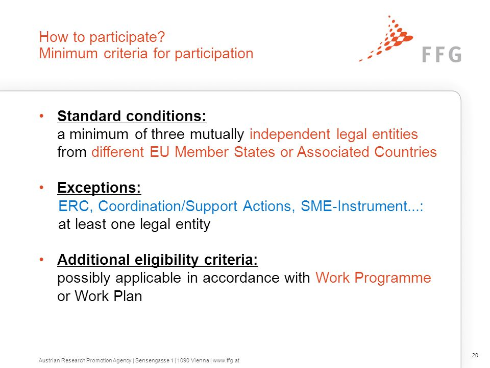 How to participate? Minimum criteria for participation Standard conditions: a minimum of three mutually independent legal entities from different EU M
