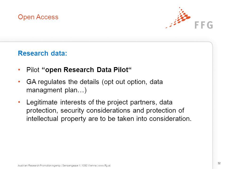 "Open Access Research data: Pilot ""open Research Data Pilot"" GA regulates the details (opt out option, data managment plan…) Legitimate interests of th"