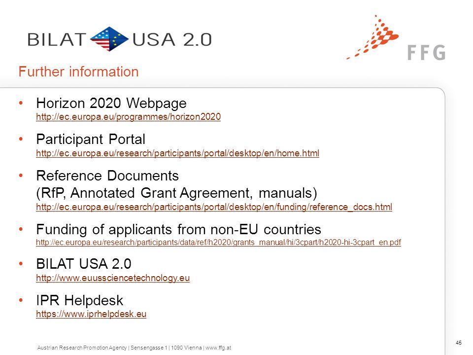 Further information Horizon 2020 Webpage http://ec.europa.eu/programmes/horizon2020 http://ec.europa.eu/programmes/horizon2020 Participant Portal http