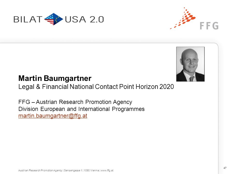 Martin Baumgartner Legal & Financial National Contact Point Horizon 2020 FFG – Austrian Research Promotion Agency Division European and International