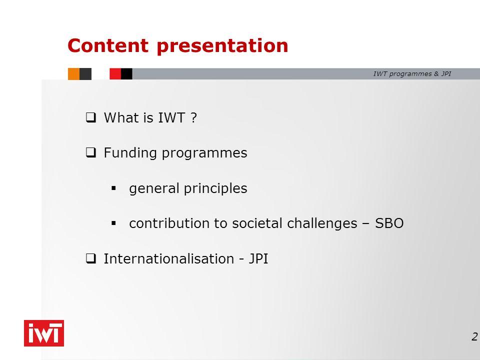 IWT programmes & JPI  What is IWT .