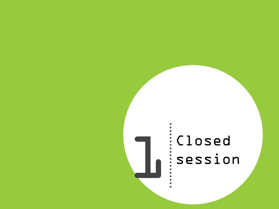 1 Closed session