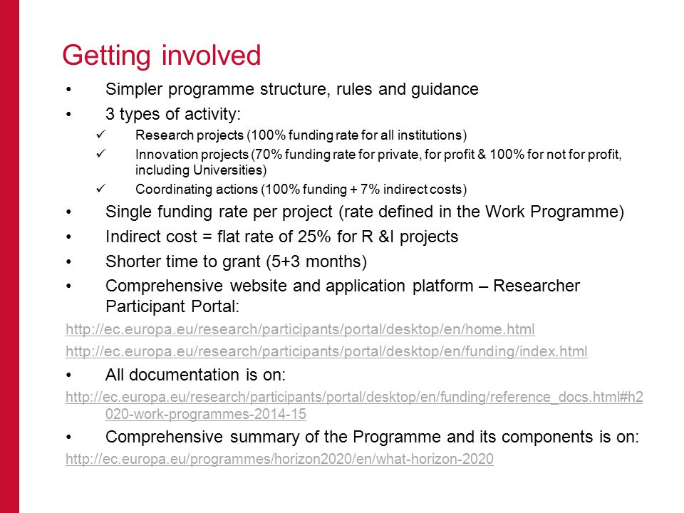 Getting involved Simpler programme structure, rules and guidance 3 types of activity: Research projects (100% funding rate for all institutions) Innov