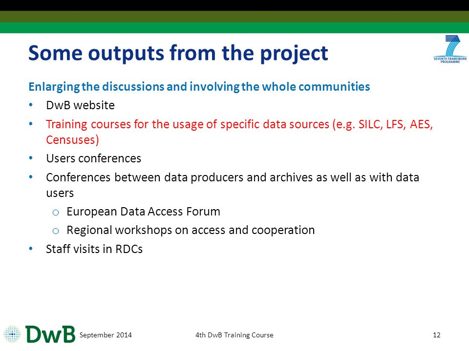 Some outputs from the project Enlarging the discussions and involving the whole communities DwB website Training courses for the usage of specific data sources (e.g.
