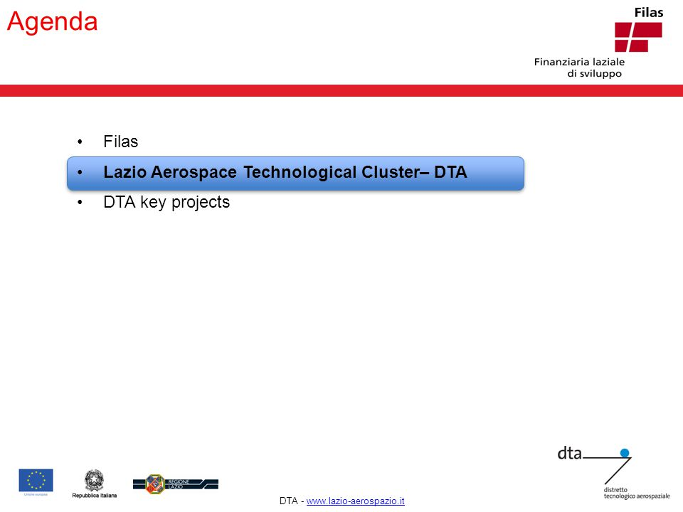 ! Agenda Filas Lazio Aerospace Technological Cluster– DTA DTA key projects DTA - www.lazio-aerospazio.itwww.lazio-aerospazio.it