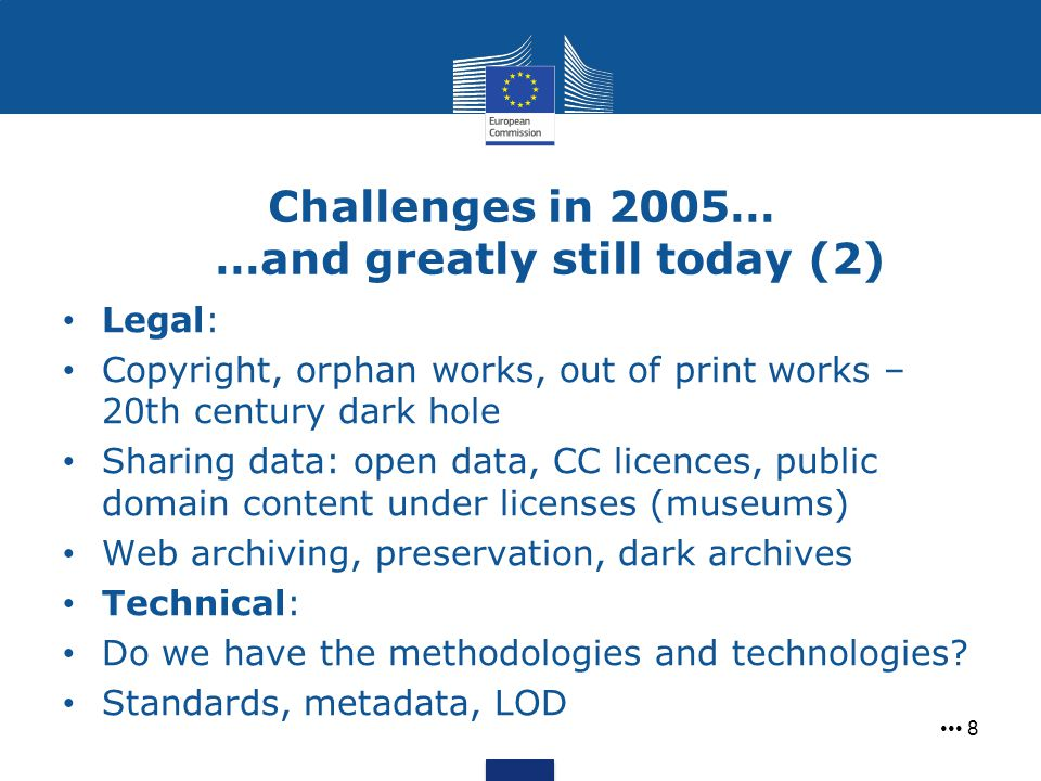 Challenges in 2005… …and greatly still today (2) 8 Legal: Copyright, orphan works, out of print works – 20th century dark hole Sharing data: open data