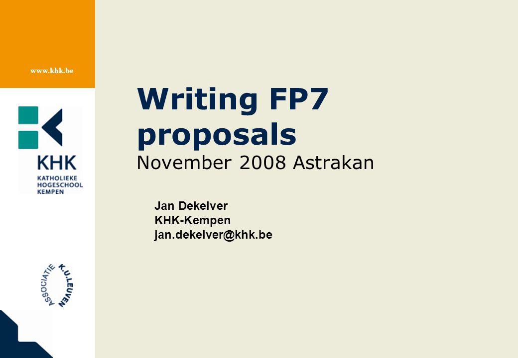 www.khk.be Writing FP7 proposals November 2008 Astrakan Jan Dekelver KHK-Kempen jan.dekelver@khk.be