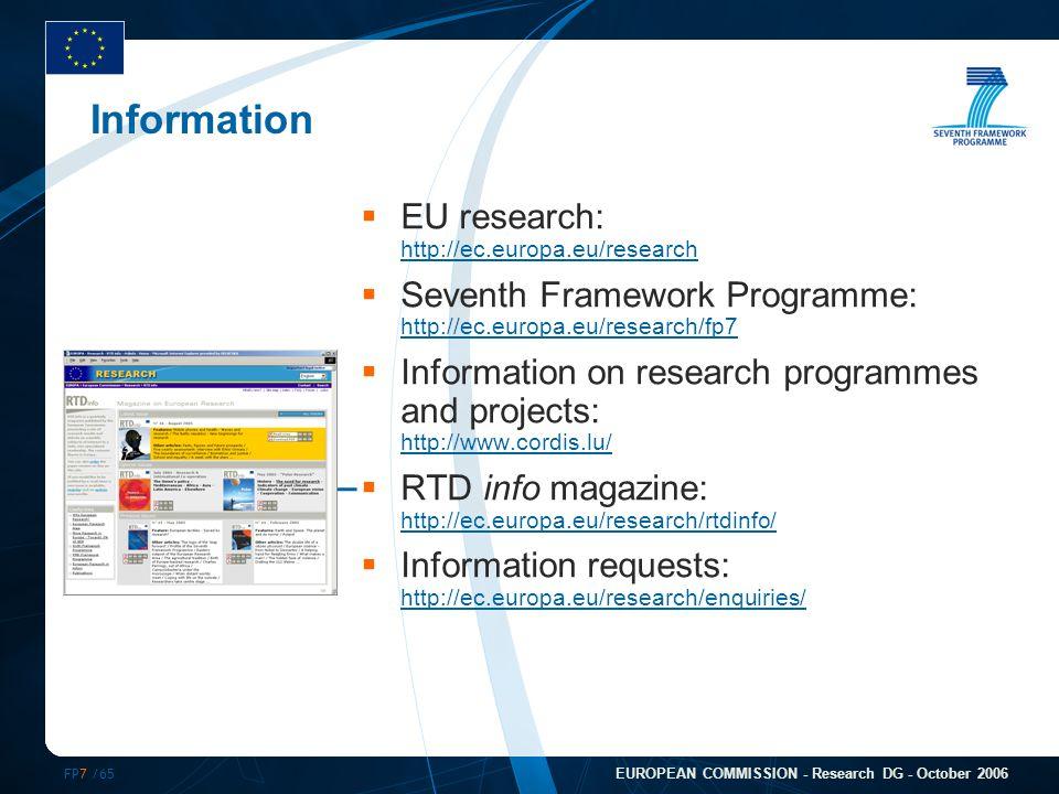 FP7 /65 EUROPEAN COMMISSION - Research DG - October 2006 Information  EU research: http://ec.europa.eu/research http://ec.europa.eu/research  Sevent