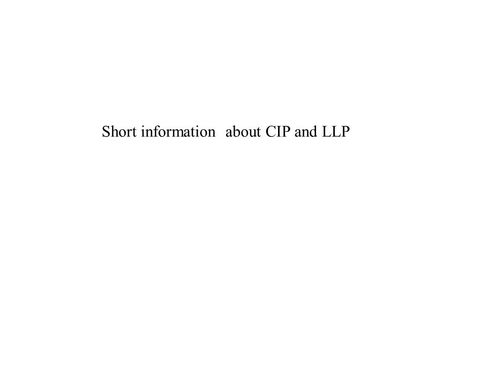 Short information about CIP and LLP