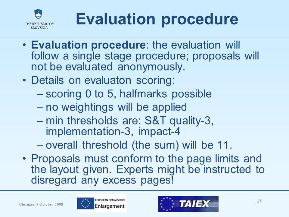 THE REPUBLIC OF SLOVENIA Chişinău, 9 October 2009 25 THE REPUBLIC OF SLOVENIA Evaluation procedure Evaluation procedure: the evaluation will follow a single stage procedure; proposals will not be evaluated anonymously.