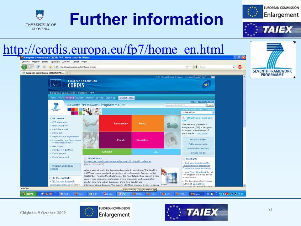 THE REPUBLIC OF SLOVENIA Chişinău, 9 October 2009 51 THE REPUBLIC OF SLOVENIA Further information http://cordis.europa.eu/fp7/home_en.html