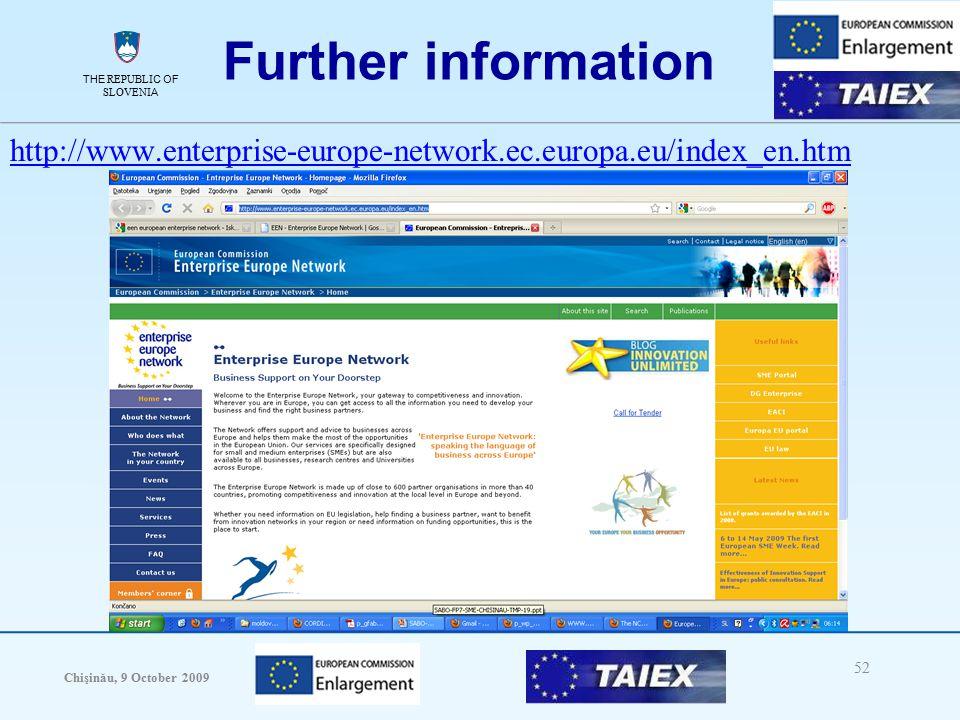 THE REPUBLIC OF SLOVENIA Chişinău, 9 October 2009 52 THE REPUBLIC OF SLOVENIA Further information http://www.enterprise-europe-network.ec.europa.eu/index_en.htm