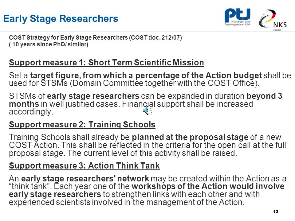 12 Early Stage Researchers COST Strategy for Early Stage Researchers (COST doc.
